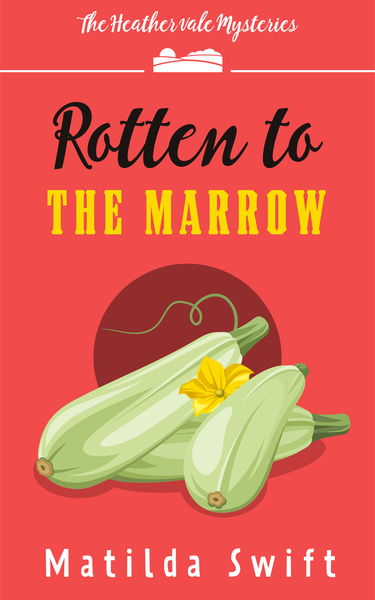 Rotten to the Marrow by Matilda Swift