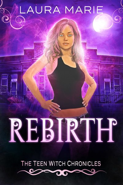 The Teen Witch Rebirth by Laura Marie