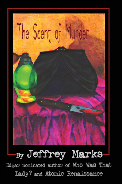 The Scent of Murder by Jeffrey Marks