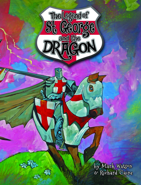 The Legend of St George and the Dragon by Mark Watson