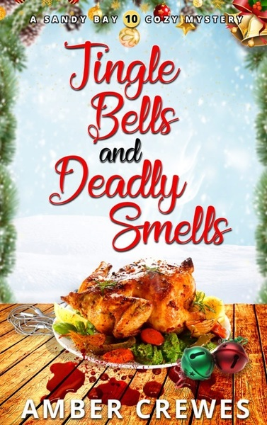 Jingle Bells and Deadly Smells by Amber Crewes