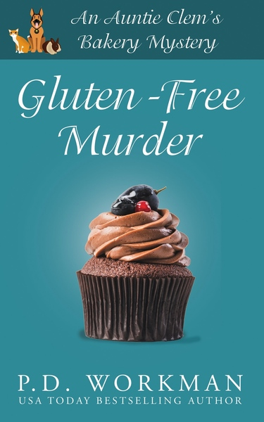 Gluten-Free Murder by P.D. Workman