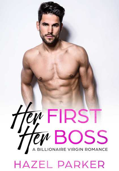 Her First, Her Boss by Hazel Parker