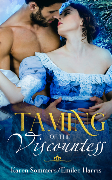 The Taming of the Viscountess by Karen Sommers