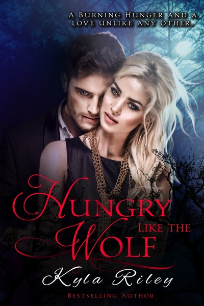 Hungry Like the Wolf by Kyla Riley