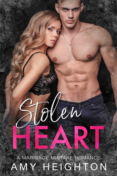 Stolen Heart : A Marriage Mistake Romance by Amy Heighton