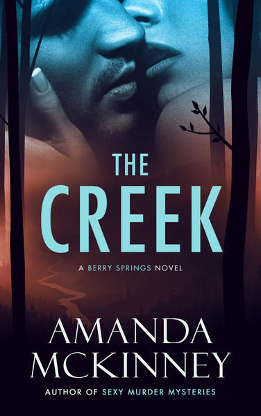 The Creek (A Berry Springs Novel) by Amanda McKinney
