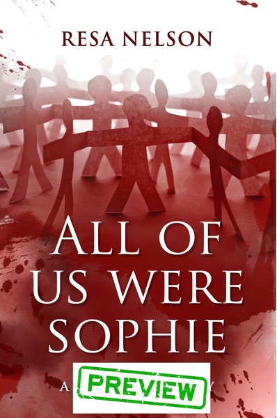 All of Us Were Sophie - PREVIEW by Resa Nelson