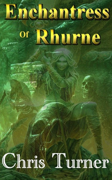 Enchantress of Rurne by Chris Turner