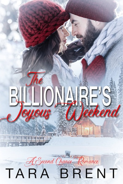 The Billionaire's Joyous Weekend by Tara Brent