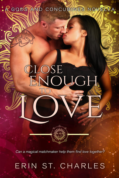 Close Enough to Love by Erin St. Charles