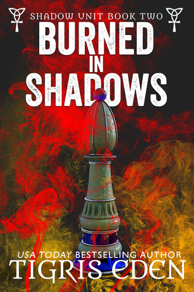 Burned In Shadows by Tigris Eden