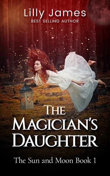 The Magician's Daughter Book 1 by Lilly James
