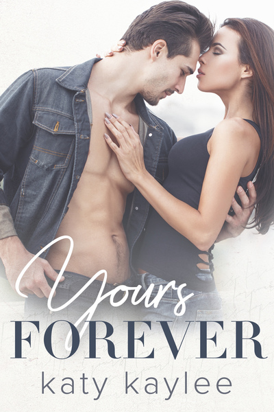 Your's Forever by Katy Kaylee