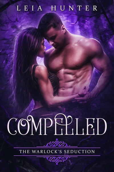 Compelled: The Warlock's Seduction by Leia Hunter