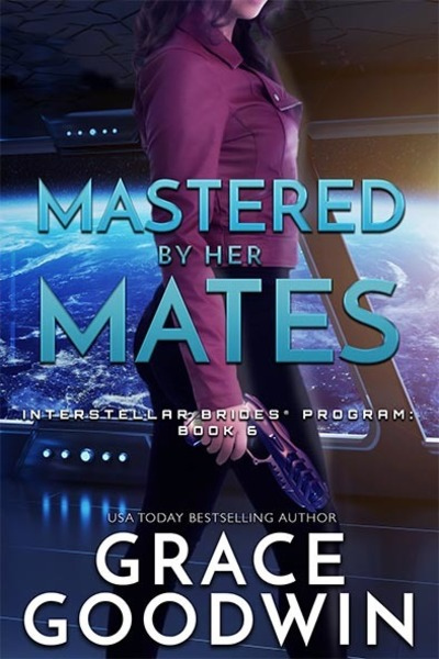Mastered By Her Mates by Grace Goodwin