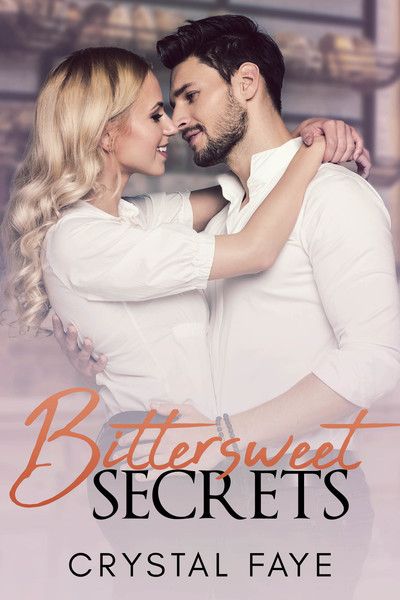Bittersweet Secrets by Crystal Faye
