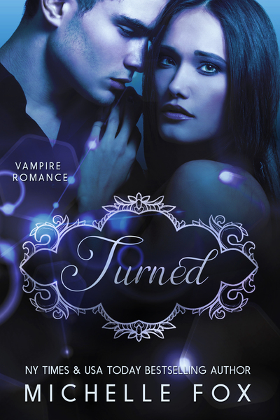 Turned (Vampire Romance) by Michelle Fox