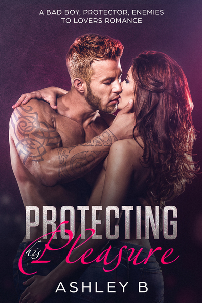 Protecting His Pleasure by Ashley B