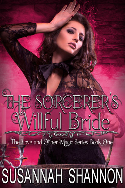 The Sorcerer's Willful Bride by Susannah Shannon