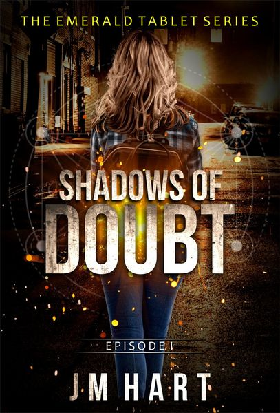 Shadows of Doubt book one in The Emerald Tablet: Chronicles of the Supernatural by JM Hart