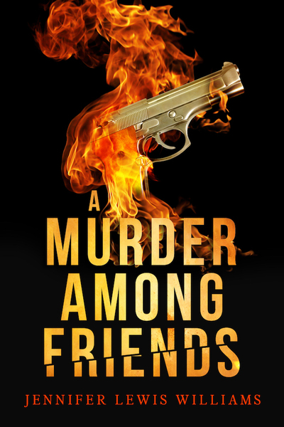 A Murder Among Friends by Jennifer Lewis Williams