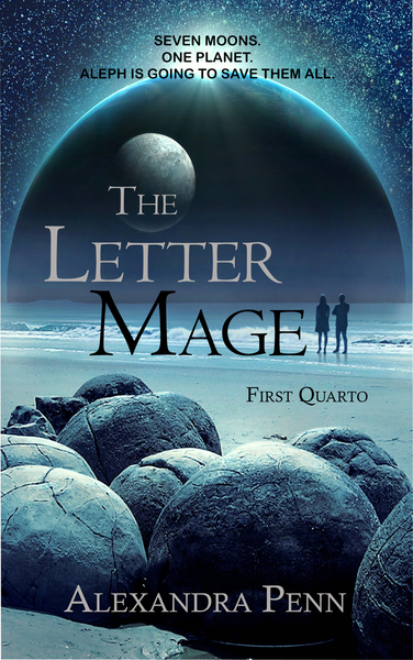 The Letter Mage: The First Quarto by Alexandra Penn