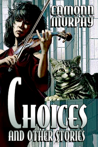 Choices and Other Stories by Eamonn Murphy