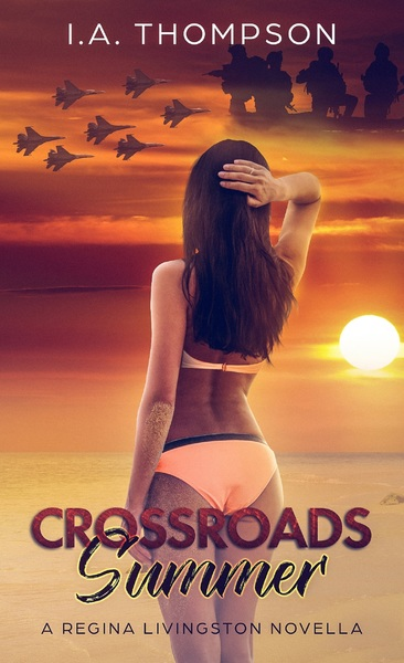 Crossroads Summer by I.A. Thompson