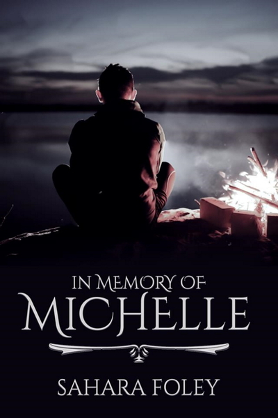 In Memory of Michelle by Sahara Foley
