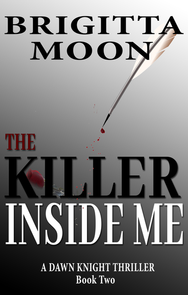 The Killer Inside Me by Brigitta Moon