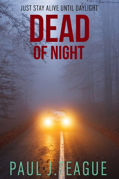 Dead of Night [Full Book] by Paul J. Teague
