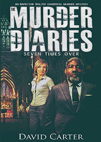 The Murder Diaries - Seven Times Over by David Carter