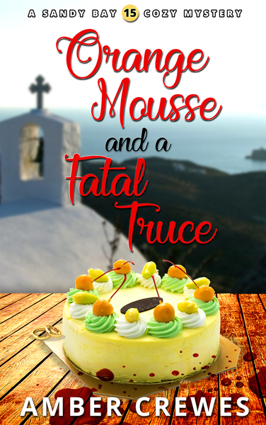 Orange Mousse and a Fatal Truce by Amber Crewes