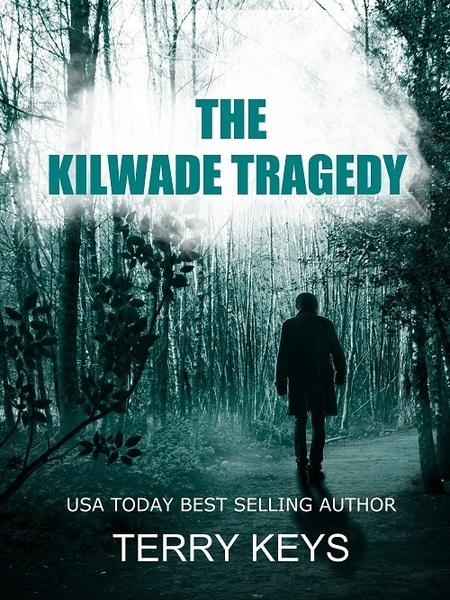 The Kilwade Tragedy by Terry Keys