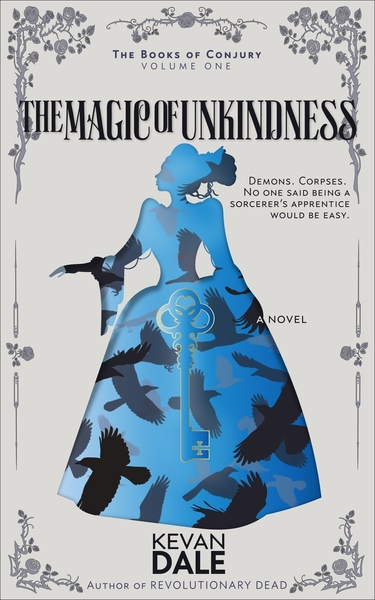 The Magic of Unkindness by Kevan Dale