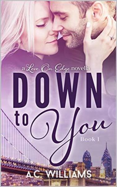 Down To You by A.C. Williams