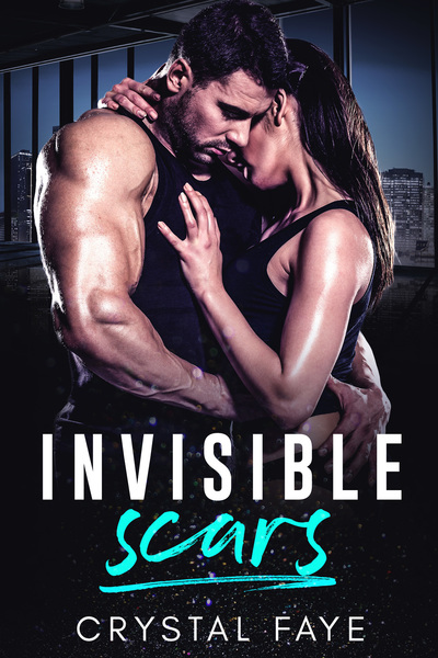 Invisible Scars by Crystal Faye