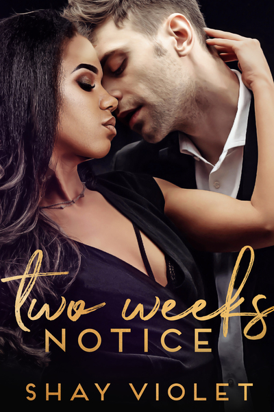 Two Weeks Notice by Simone/Shay