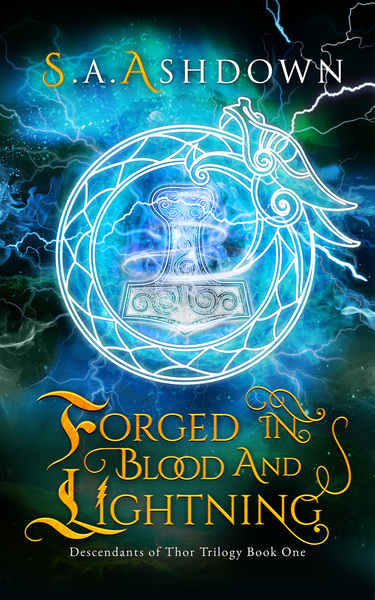 Forged in Blood and Lightning by S.A. Ashdown