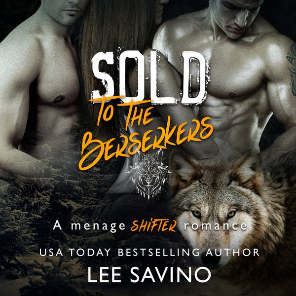 Sold to the Berserkers by Lee Savino