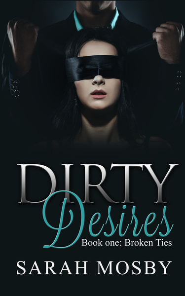 Dirty Desires by Sarah Mosby