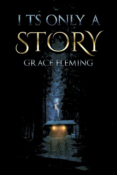 It's Only a Story by Grace Fleming