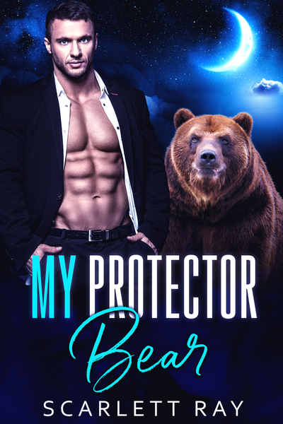 My Protector Bear by Scarlett Ray