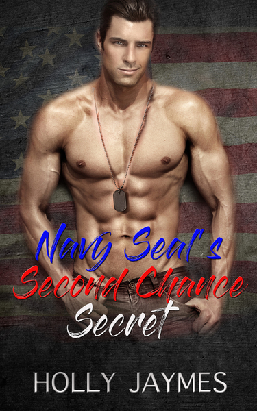 Navy Seal's Second Chance Secret by Holly Jaymes