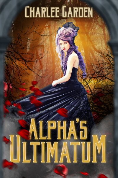 Alpha's Ultimatum by Charlee Garden