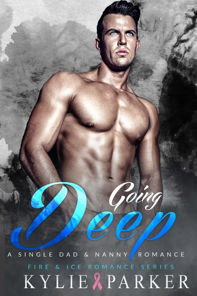 Going Deep: A Single Dad & Nanny Romance by Kylie Parker