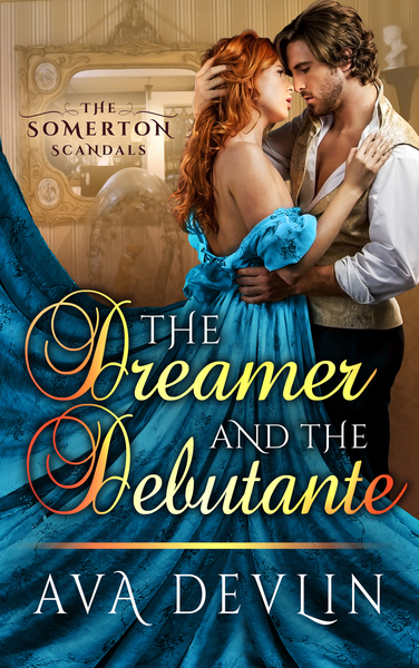 The Dreamer and the Debutante by Ava Devlin