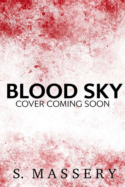 Blood Sky (PREVIEW) by S. Massery