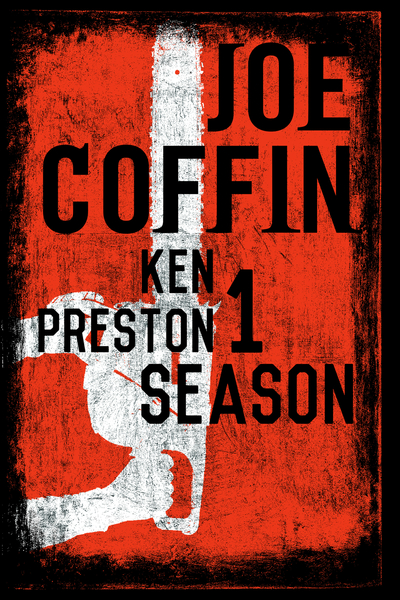 Joe Coffin Season One by Ken Preston